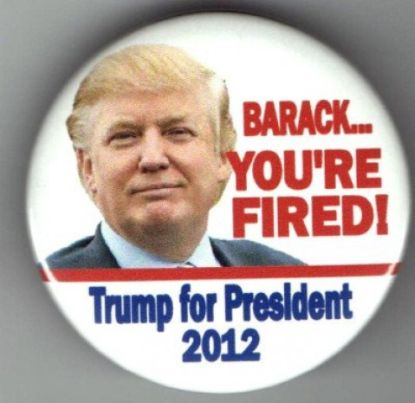 http://worldmeets.us/images/trump-your-fired-2012_pic.jpg